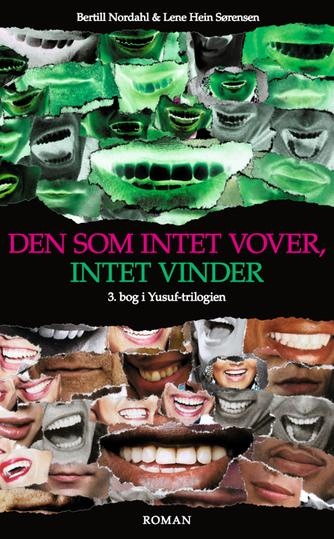 Bertill Nordahl: Den som intet vover, intet vinder : roman