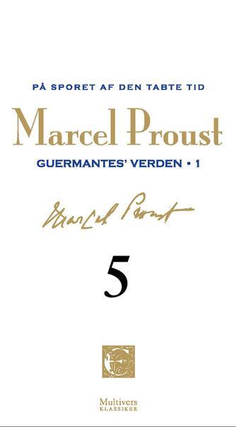 Marcel Proust: På sporet af den tabte tid. Bind 5, Guermantes' verden, 1