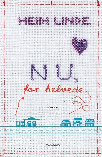 Heidi Linde: Nu, for helvede! : roman