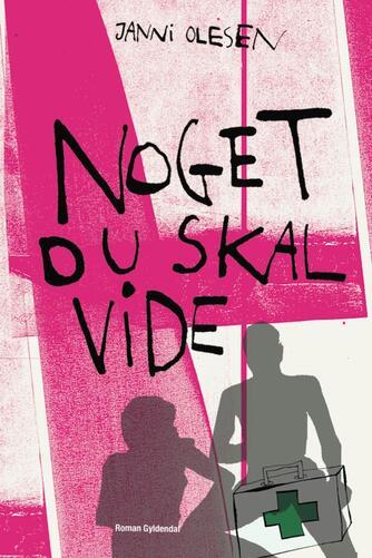 Janni Olesen (f. 1975): Noget du skal vide : roman