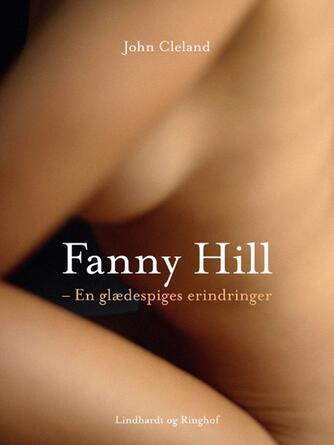 John Cleland: Fanny Hill : en glædespiges erindringer