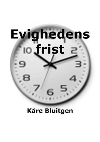 Kåre Bluitgen: Evighedens frist