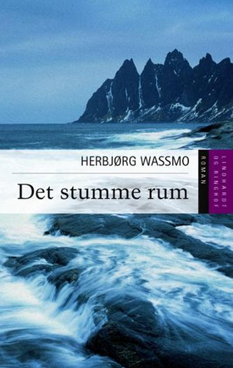 Herbjørg Wassmo: Det stumme rum