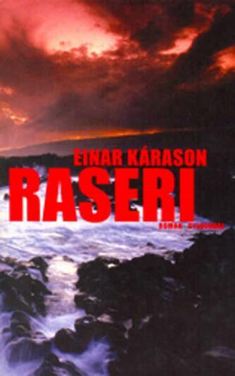 Einar Kárason: Raseri : roman