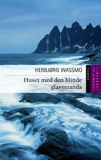 Herbjørg Wassmo: Huset med den blinde glasveranda