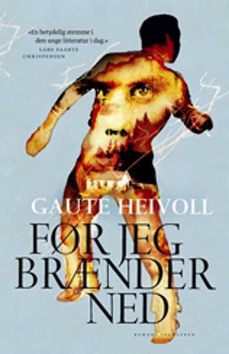 Gaute Heivoll: Før jeg brænder ned : roman
