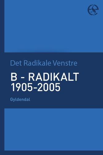 : B - radikalt 1905-2005