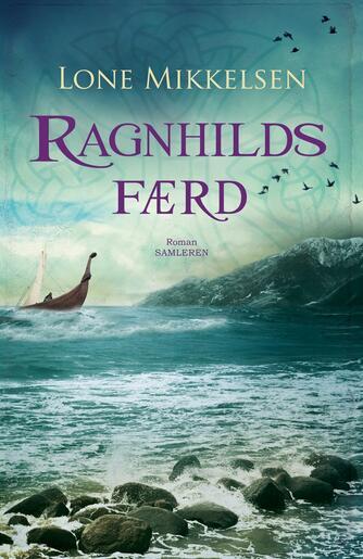Lone Mikkelsen (f. 1954): Ragnhilds færd