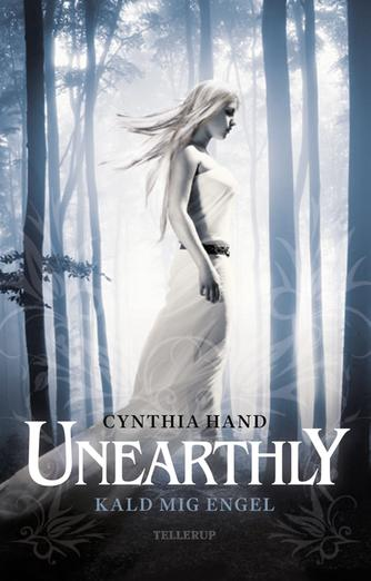 Cynthia Hand: Unearthly. # 1, Kald mig engel