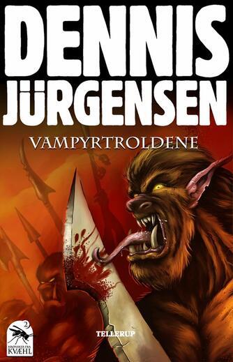 Dennis Jürgensen: Vampyrtroldene