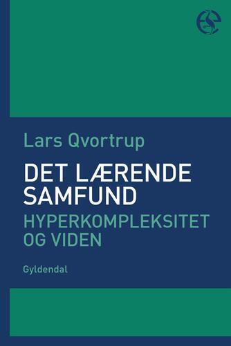 Lars Qvortrup: Det lærende samfund : hyperkompleksitet og viden