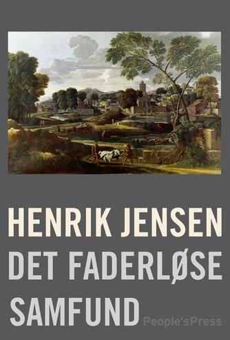 Henrik Jensen (f. 1947): Det faderløse samfund