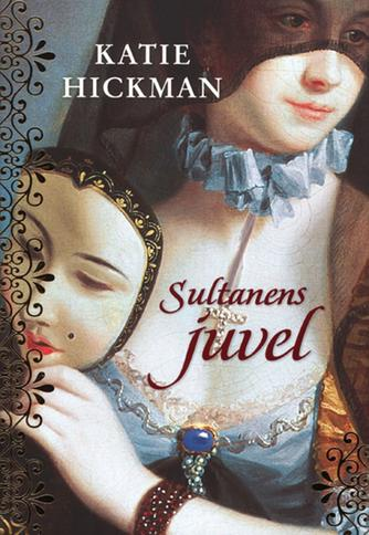 Katie Hickman: Sultanens juvel