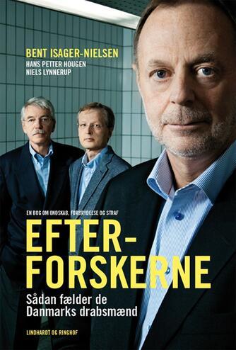 Bent Isager-Nielsen: Efterforskerne : sådan fælder de Danmarks drabsmænd