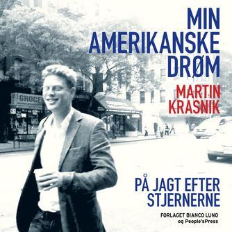 Martin Krasnik: Min amerikanske drøm : på jagt efter stjernerne