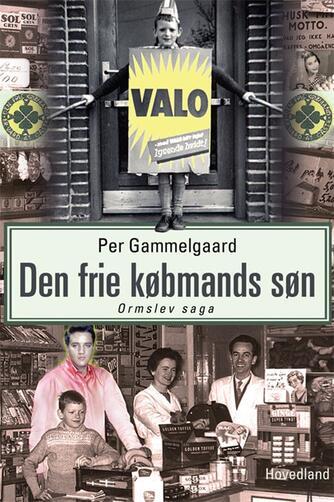 Per Gammelgaard: Den frie købmands søn : Ormslev saga