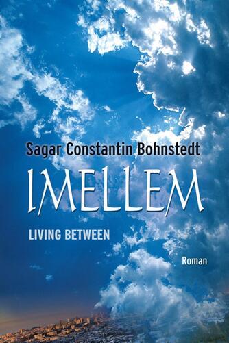 Sagar Constantin Bohnstedt: Imellem : living between : roman