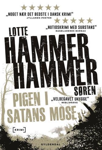 Lotte Hammer: Pigen i Satans mose : kriminalroman