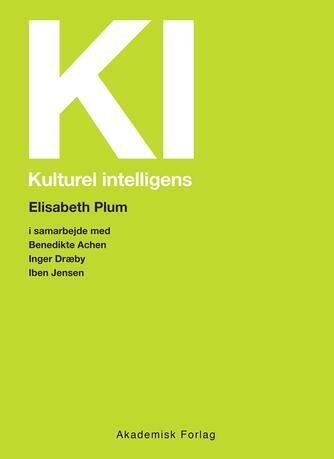 Elisabeth Plum, Benedikte Achen, Inger Dræby, Iben Jensen: KI - kulturel intelligens