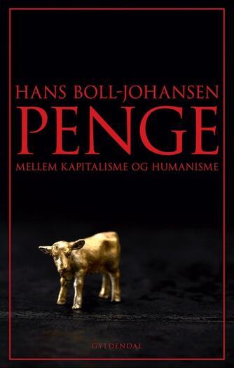Hans Boll-Johansen: Penge : mellem kapitalisme og humanisme