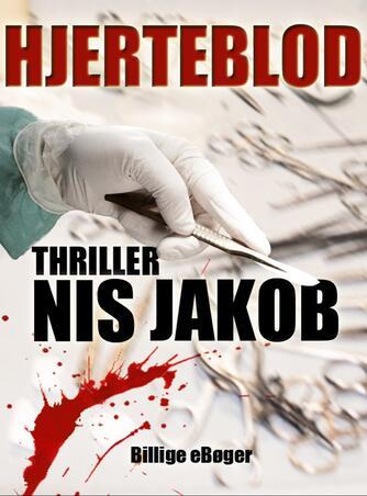 Nis Jakob: Hjerteblod : thriller