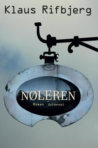 Klaus Rifbjerg: Nøleren : roman