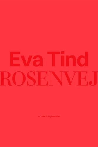 Eva Tind: Rosenvej : roman