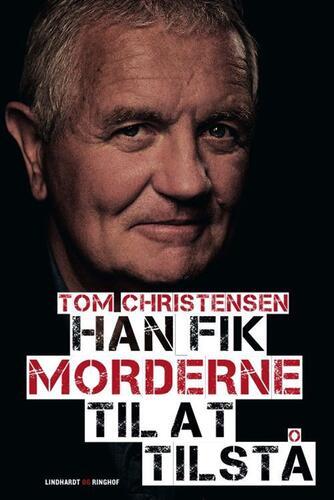 Tom Christensen (f. 1947-05-09): Han fik morderne til at tilstå