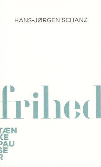 Hans-Jørgen Schanz: Frihed