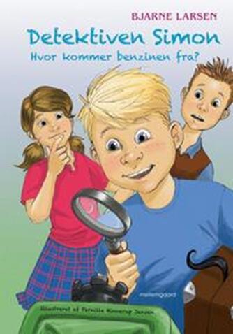 Bjarne Larsen (f. 1955-05-07): Detektiven Simon - hvor kommer benzinen fra?