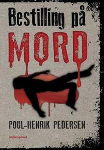 Poul-Henrik Pedersen (f. 1945): Bestilling på mord