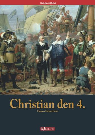 Thomas Meloni Rønn: Christian den 4.