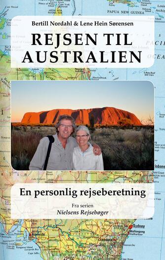 Bertill Nordahl, Lene Hein Sørensen: Rejsen til Australien : en personlig rejseberetning