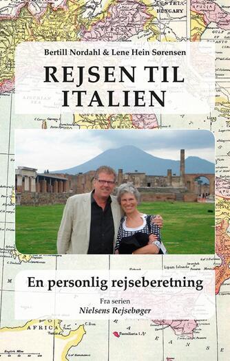Bertill Nordahl, Lene Hein Sørensen: Rejsen til Italien - en personlig rejseberetning