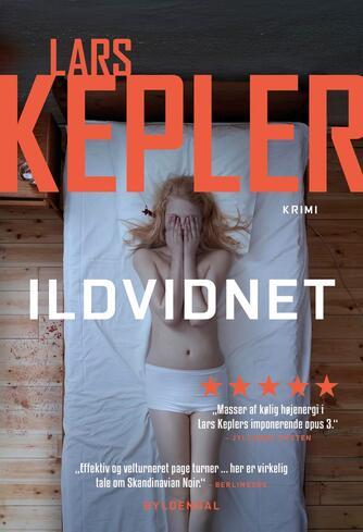 Lars Kepler: Ildvidnet : kriminalroman