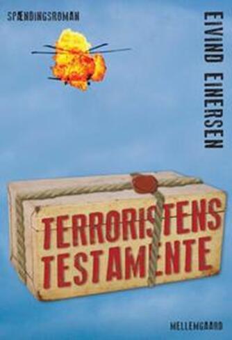 Eivind Einersen: Terroristens testamente : spændingsroman