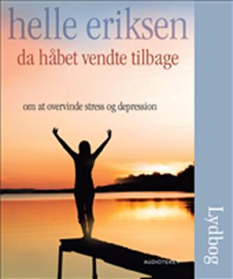 Helle Eriksen (f. 1975-09-08): Da håbet vendte tilbage