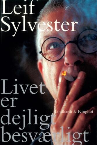 Leif Sylvester: Livet er dejligt besværligt
