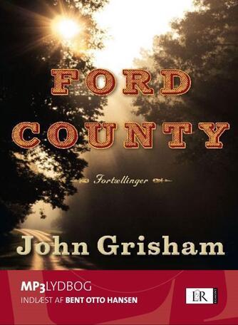 John Grisham: Ford County : fortællinger
