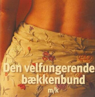 Anne-Marie Olsen (f. 1957): Den velfungerende bækkenbund : m/k