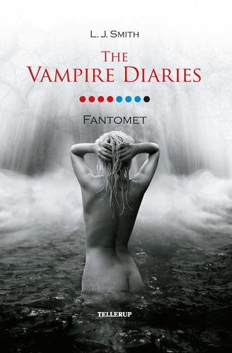 L. J. Smith: The vampire diaries. 8, Fantomet