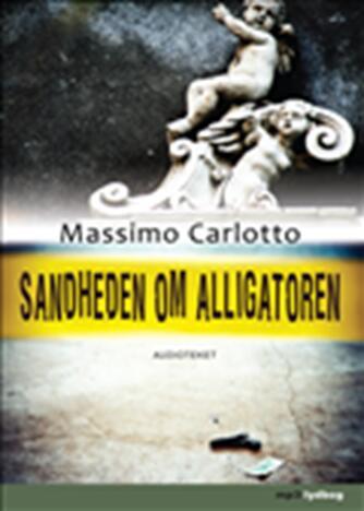 Massimo Carlotto: Sandheden om Alligatoren