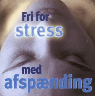: Fri for stress med afspænding