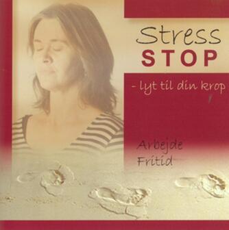 Mai-Britt Schwab: Stress stop : lyt til din krop