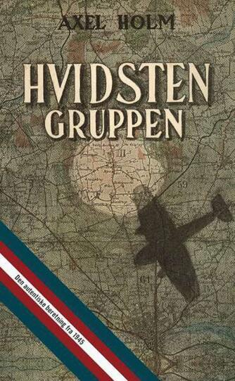 Axel Holm: Hvidsten Gruppen (Ved Sune Pilgꜳrd)