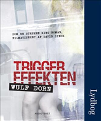 Wulf Dorn (f. 1969): Triggereffekten