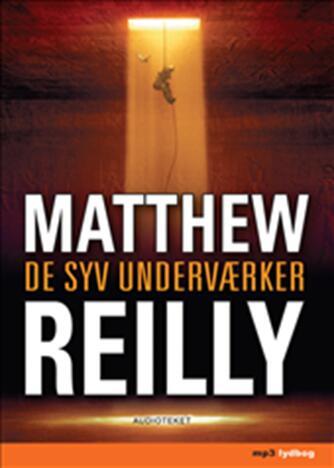 Matthew Reilly: De syv underværker