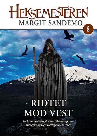Margit Sandemo: Ridtet mod vest