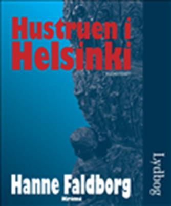 Hanne Faldborg: Hustruen i Helsinki : krimi