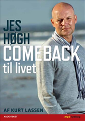 : Jes Høgh, comeback til livet